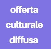 Linea programmatica 7 - Offerta culturale diffusa