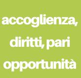 Linea programmatica 4 - Accoglienza, diritti, pari opportunità